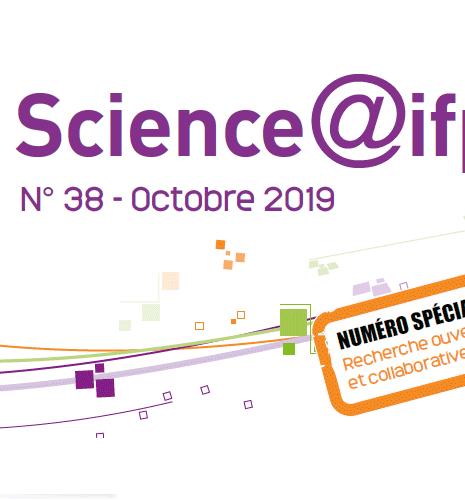 """Numéro 38 de Science@ifpen - spécial """"Recherche ouverte et collaborative"""""""