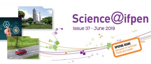Numéro 37 de Science@ifpen - Comportement des fluides en milieu confiné